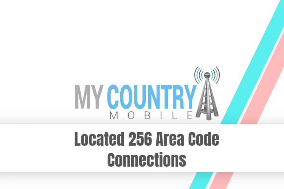 Located 256 Area Code Connections - My Country Mobile