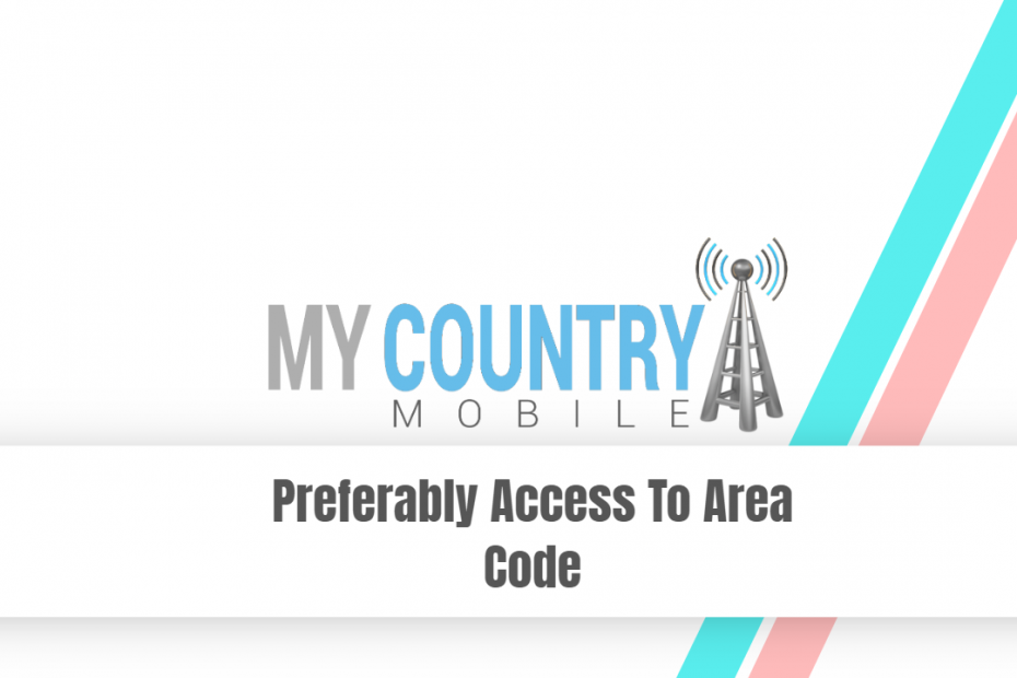 Preferably Access To Area Code - My Country Mobile
