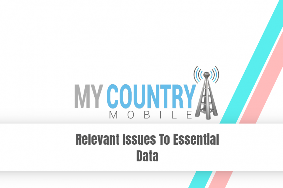 Relevant Issues To Essential Data - My Country Mobile