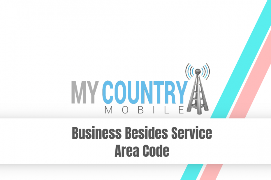 Business Besides Service Area Code - My Country Mobile