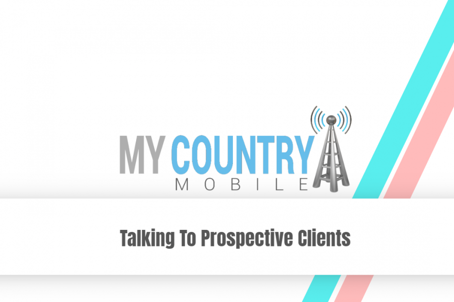 Talking To Prospective Clients - My Country Mobile