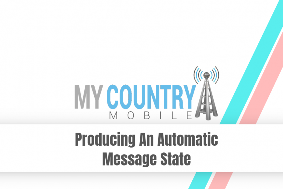 Producing An Automatic Message State - My Country Mobile