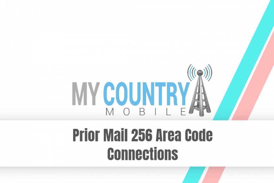 Prior Mail 256 Area Code Connections - My Country Mobile