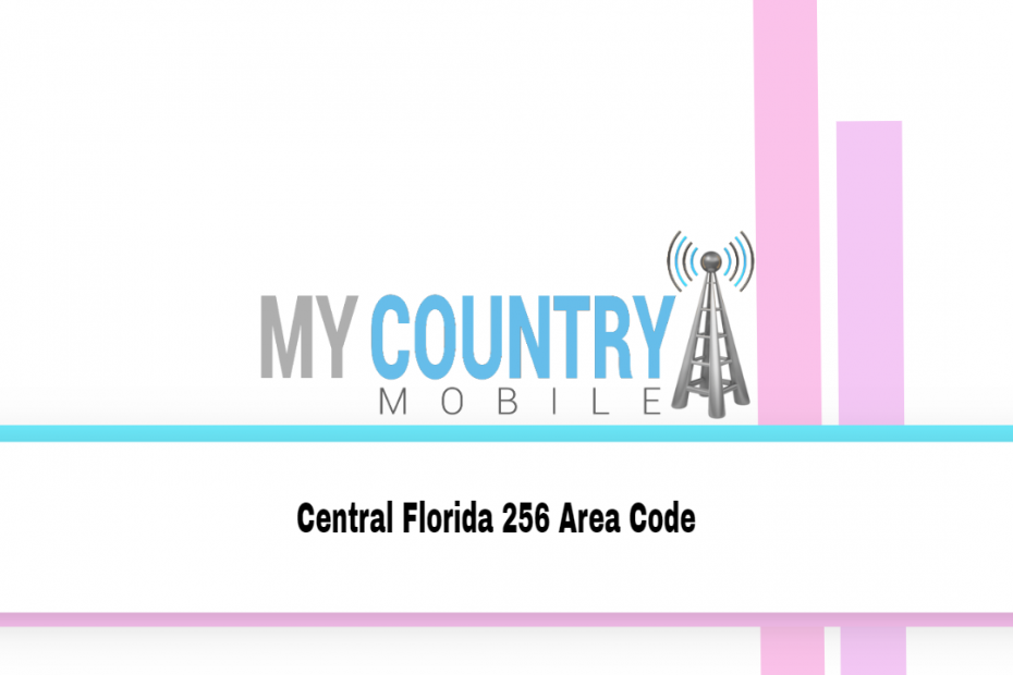Central Florida 256 Area Code - My Country Mobile