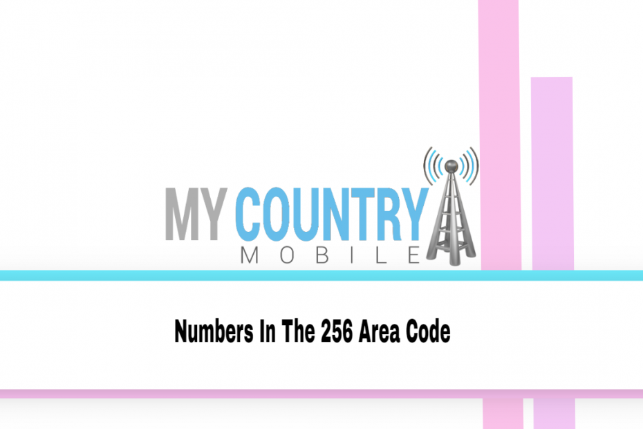 Numbers In The 256 Area Code - My Country Mobile