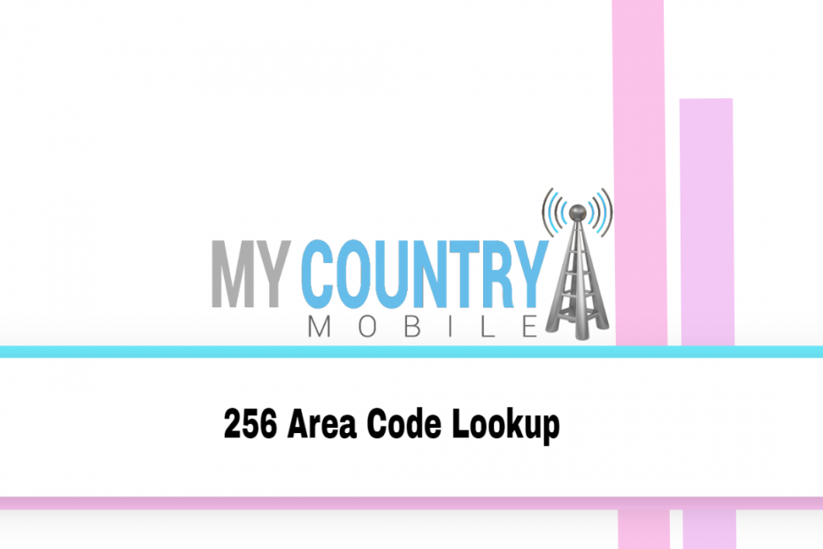 256 Area Code Lookup - My Country Mobile